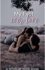My First Ever Love by Kripa_Anna_