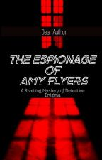 The Espionage Of Amy Flyers  by Shammaaa03
