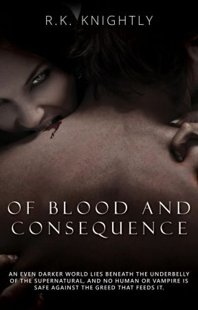 Of Blood & Consequence (Book 2 of The Blood Bond Series) by HereLiesSnoops
