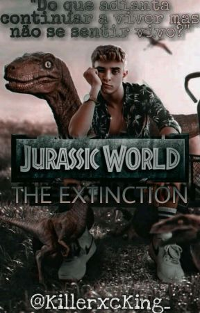 JURASSIC WORLD: THE EXTINCTION by Multi-King