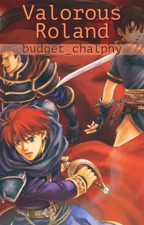 Valorous Roland || An Eliwood x Reader by budget_chalphy