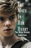 The Maze In Her Heart (Newt, Minho ::The Maze Runner.)  ✔ cover