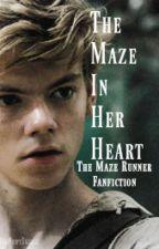 The Maze In Her Heart (Newt, Minho ::The Maze Runner.)  ✔ by MadNewtSkillz