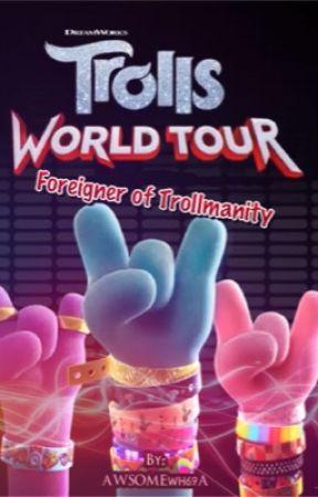 Foreigner of Trollmanity by AWSOMEwh69A