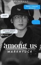 among us || markhyuck by solarlly