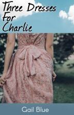 Three Dresses for Charlie by blugail