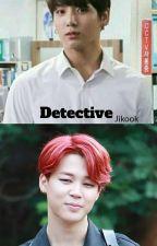 Detective (jikook) by jeonjungkookfan7