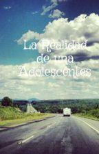 La Realidad de una Adolescente by Madelyn22_1996
