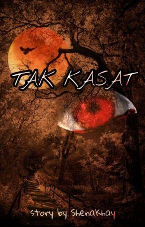 TAK KASAT MATA [ON GOING] by ShenaKhay