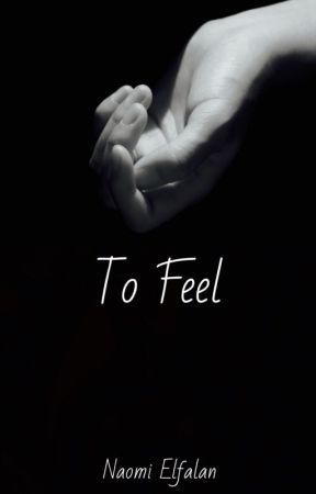 To feel by willtwerk4tacos