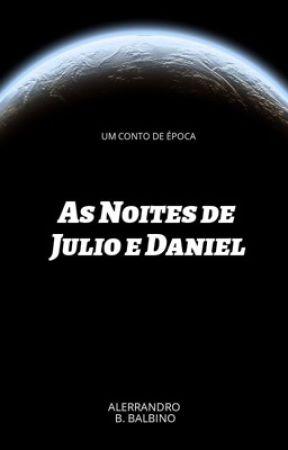 As Noites de Julio e Daniel by ALverlac