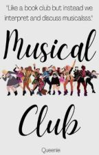 Musical Club (A Book Club But With Musicalssss) by WritingPromptQueen
