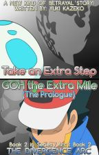 Take an Extra Step, GOH the Extra Mile (The Prologue) by GreninjaGirlYuki