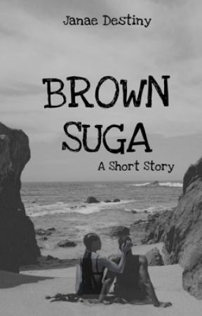 BROWN SUGA ☀ by DestinyyJanae