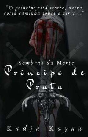 Sombras da Morte: Príncipe de Prata by KadjaKayna