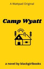 Camp Wyatt by blackgirlbooks