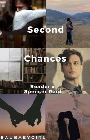Second Chances [READER X SPENCER REID] by baubabygirl