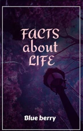 FACTS about LIFE by blue_berry112