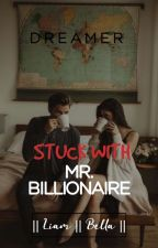 Stuck With Mr. Billionaire by d_re_am_er
