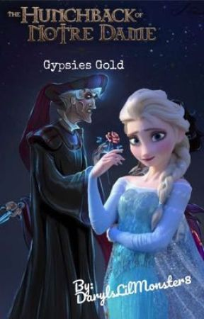 Gypsies Gold (A Hunchback Of Notre Dame: Frollo X OC Fanfiction) by TheRealQueenAzula