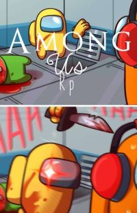 Among Us -> Rp☢︎︎ cover