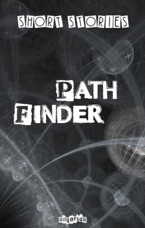 PathFinder: Science Fiction Short Stories by angerbda