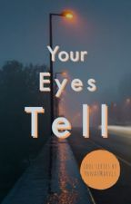 Your eyes tell (Idol series On-Going) by Ynna_Marvls