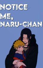 Notice Me, Naru-chan by aquillaruiz