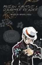 Kibutsuji Muzan x Daughter Reader by momo_ringgu