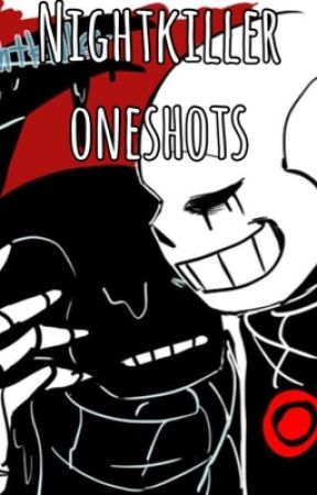 Killmare/NightKiller Oneshots ||OPEN FOR REQUESTS|| by Blue_Fluffy_Ball