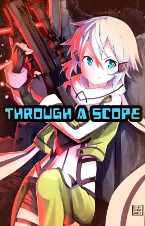 Through A Scope (Sinon X Reader) by Small_1