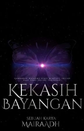 1.0   Kekasih Bayangan ✔ by MairaAdh