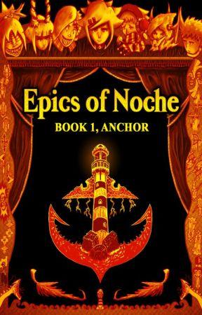 Epics of Noche 1, Anchor by EpicsOfNoche