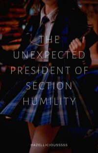 THE UNEXPECTED PRESIDENT OF SECTION HUMILITY (COMPLETED) PART I cover