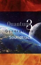 Quantum 3: Generations Soundtrack by INFERNOTrident