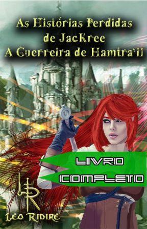 As Histórias Perdidas de JacKree - A Guerreira de Hamtra'il by LeoRidire