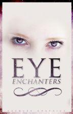 Eye Enchanters by ilylily112
