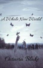 A Whole New World | Octavia Blake by Someone09083