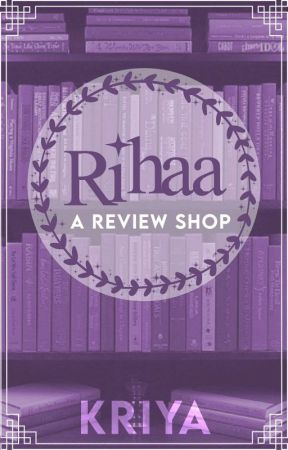 Rihaa || A Review Shop  by Confused_Soul_Kriya