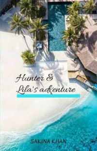 HUNTER AND LILA'S ADVENTURE// ON GOING// cover