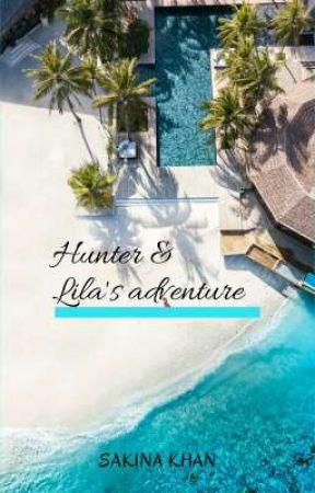 HUNTER AND LILA'S ADVENTURE by xoxsakinaxox