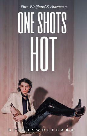 ONE SHOTS HOT          [𝐅𝐢𝐧𝐧 𝐖𝐨𝐥𝐟𝐡𝐚𝐫𝐝] +18 by bitchxwolfhard