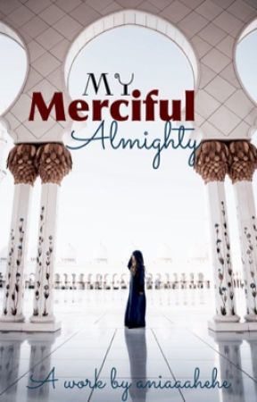 My Merciful Almighty by aniaaahehe