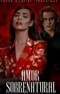 Amor Sobrenatural [ Jasper Hale✓ ]  cover
