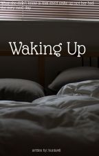 Waking Up by huntwell