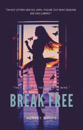 Break Free by AubreyWolfe