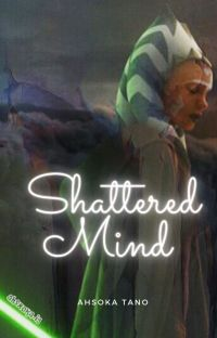 Shattered Mind: Ahsoka cover