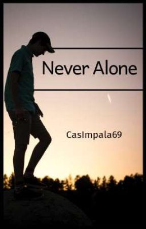 Never Alone (Padre e Hijo) by CasImpala69