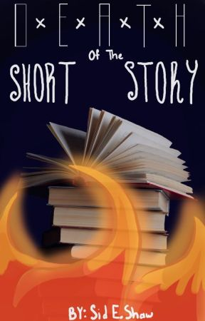 Death of the Short Story by seshaw1211