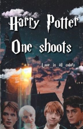 Harry Potter one shoots  by love_in_all_colors